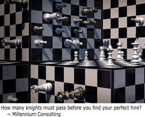 How many knights will pass before you find your perfect hire? Millennium Consulting
